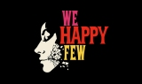 We Happy Few – Are You One of Them? [Video]