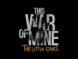 This War Of Mine: The Little Ones Available Now on PS4 [Video]