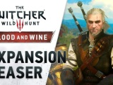The Witcher 3: Wild Hunt – Blood and Wine Expansion Coming May 31st | Trailer