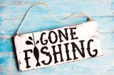 Gone Fishing – Be Back May22nd