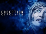 Indie Developed, Psychological Thriller, PERCEPTION is Available Today on PlayStation 4