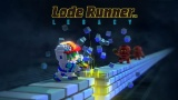 Lode Runner Legacy Arrives on Nintendo Switch Today