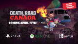New Release Date for Death Road to Canada – Now Coming May 8th