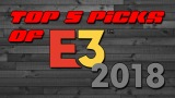 My Top 5 Picks From E3 2018