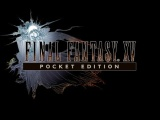 Final Fantasy XV Pocket Edition HD Comes to PlayStation 4 | Trailer