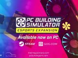 PC Building Simulator Now with an Esports Expansion | Trailer